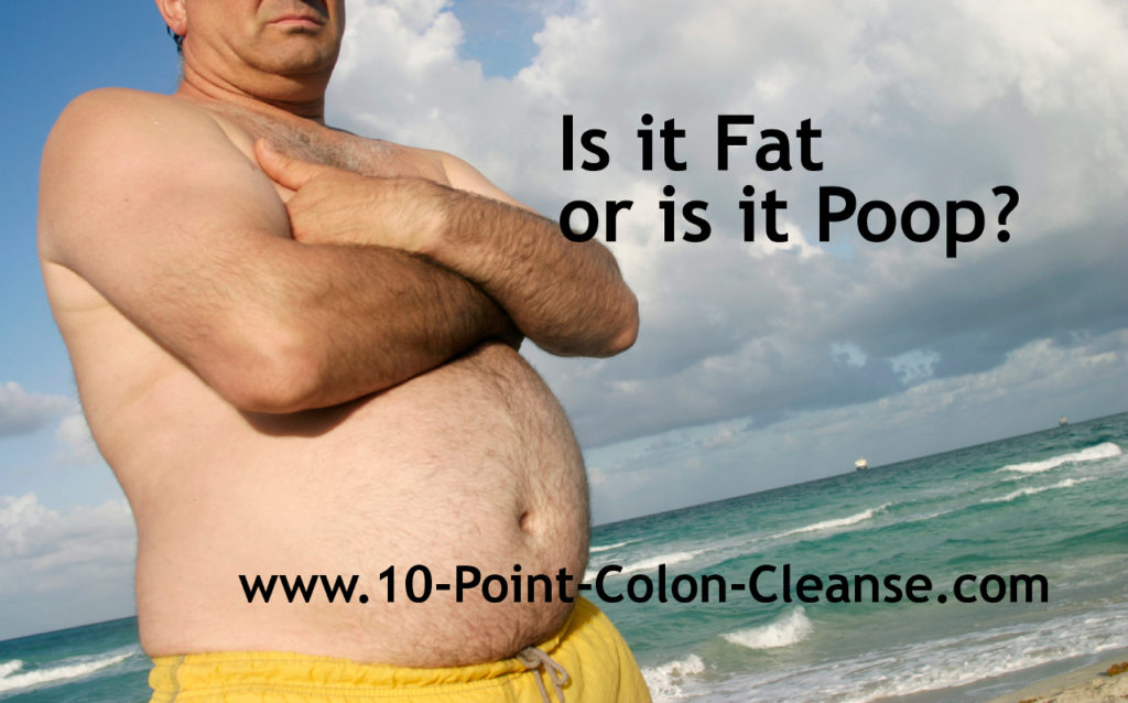 Is it Fat or is it Poop? www.10_Point-Colon-Cleanse.com